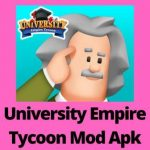 University Empire Tycoon Mod Apk Latest Version V1.0.1 (Unlimited Money) Free Download For Android