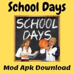 School Days Mod Apk Game Private Hacked Latest Version [Unlimited Money, Upgrade, VIP, Pro, Editor Unlocked] Free Download For Android