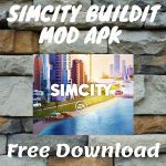 SimCity Buildit Mod Apk Latest Version 2021 Hack/Cheat, Unlimited Simcash/Simoleons/Money/Coins/Everything, Offline/Online free for Android.
