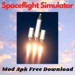 Spaceflight Simulator Mod Apk v1.5.2 Full Version 2021 (Hack,Unlimited/Infinite Fuel, Hile, Pro, All Unlocked) Free Download For Android
