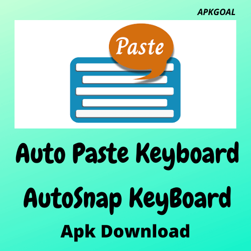 Auto Paste Keyboard- AutoSnap Keyboard Apk Latest Version Free Download For Android