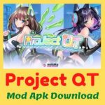 Project QT Mod Apk (Hack, Unlimited Gems/Money/All Characters, Mod Menu, All Unlocked) Latest Version Free Download For Android